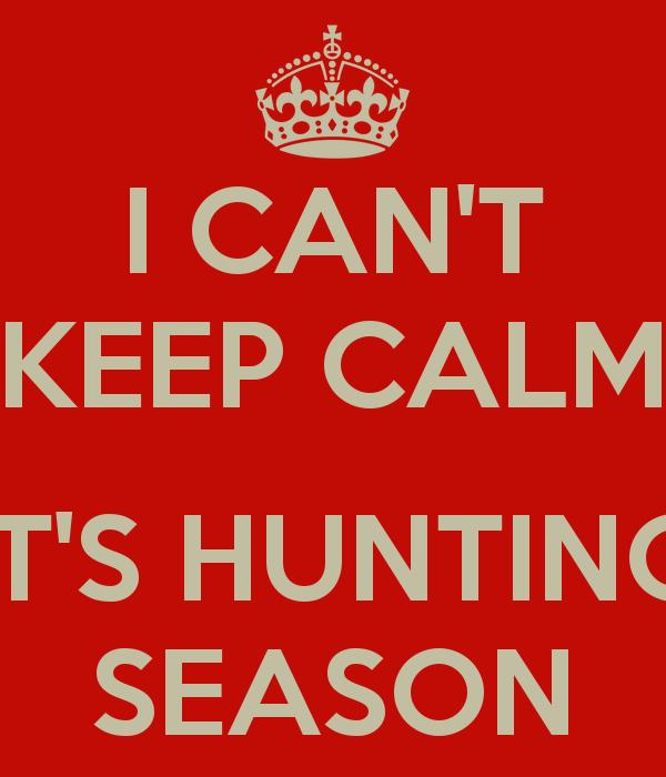 i-cant-keep-calm-its-hunting-season